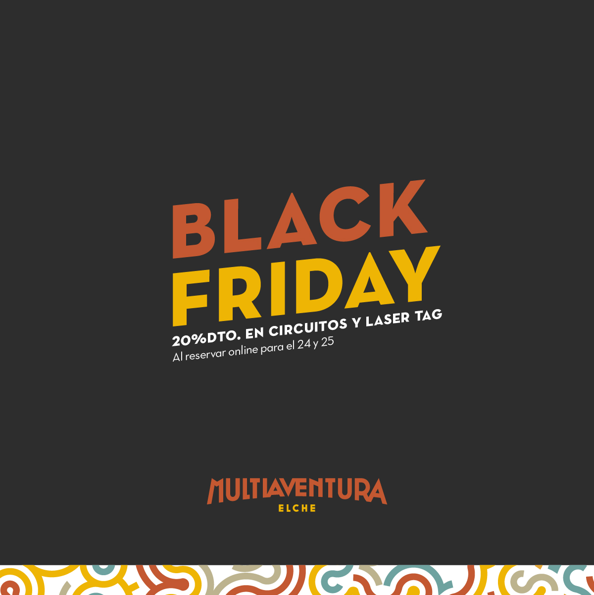 Black Friday Multiaventura Elche
